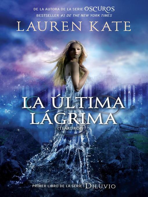 Title details for La última lágrima by Lauren Kate - Available
