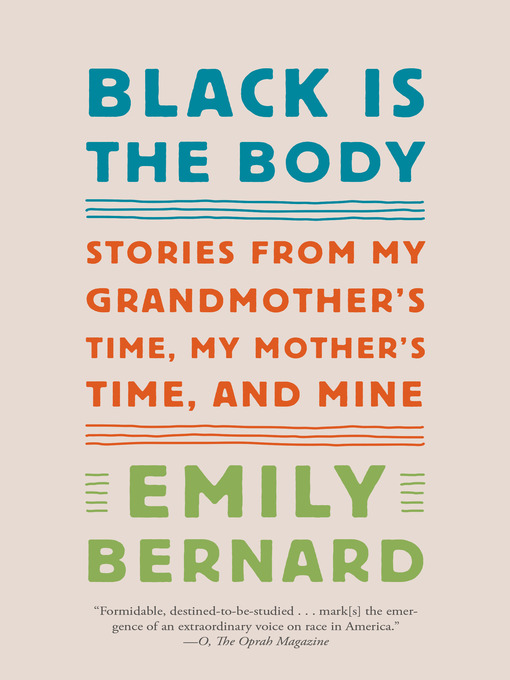 Title details for Black Is the Body by Emily Bernard - Available