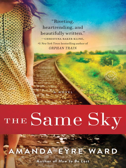 Title details for The Same Sky by Amanda Eyre Ward - Available