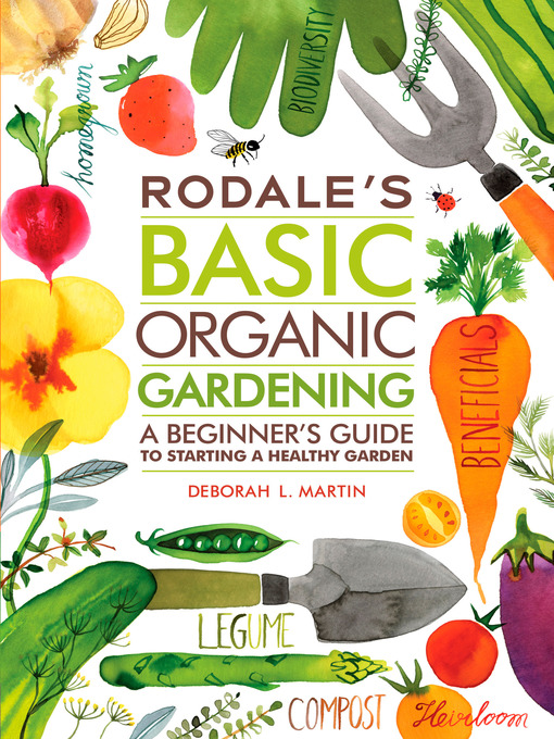 Title details for Rodale's Basic Organic Gardening by Deborah L. Martin - Available