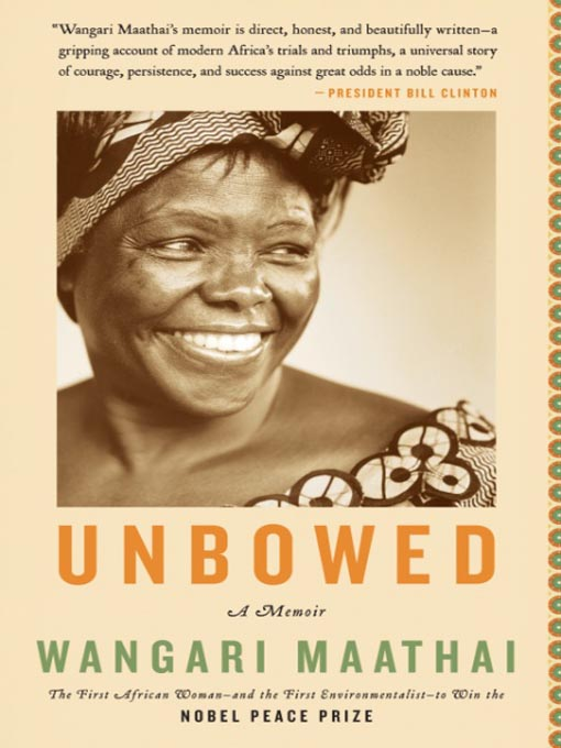 Title details for Unbowed by Wangari Maathai - Wait list