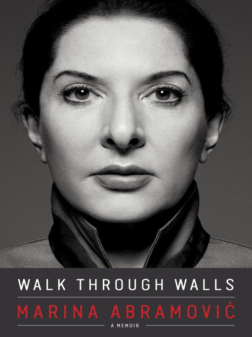 Title details for Walk Through Walls by Marina Abramovic - Available