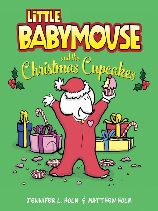 Title details for Little Babymouse and the Christmas Cupcakes by Jennifer L. Holm - Available