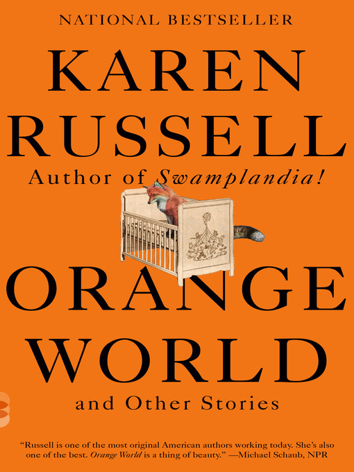 Title details for Orange World and Other Stories by Karen Russell - Wait list