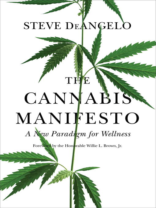 Title details for The Cannabis Manifesto by Steve DeAngelo - Wait list