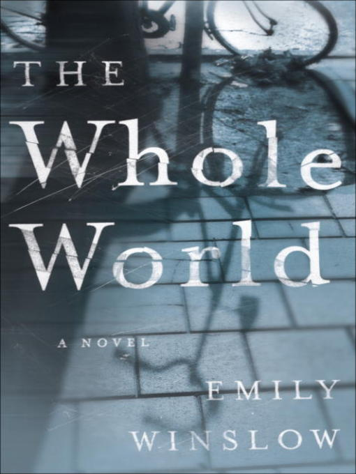 Title details for The Whole World by Emily Winslow - Available