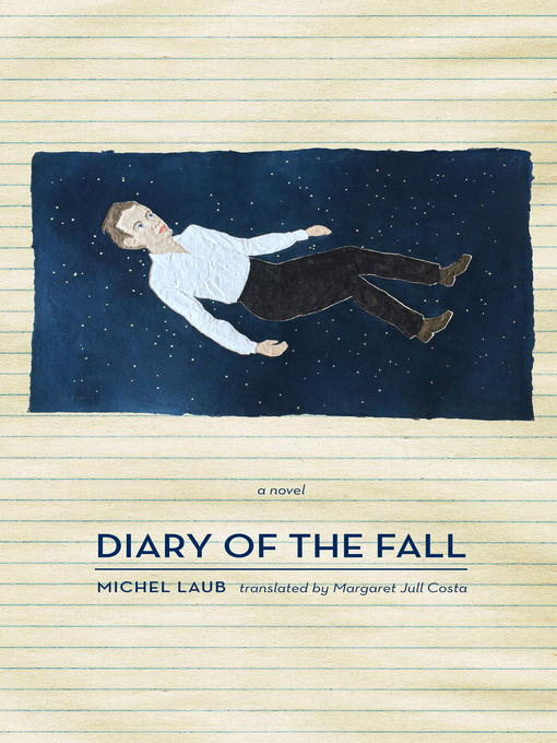 Title details for Diary of the Fall by Michel Laub - Available