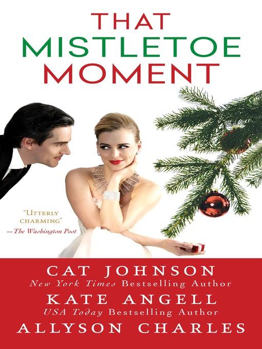 Title details for That Mistletoe Moment by Cat Johnson - Available