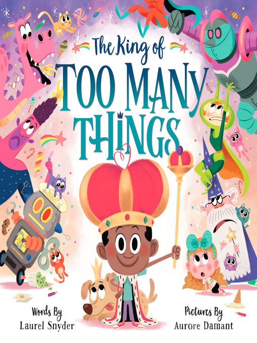 Title details for The King of Too Many Things by Laurel Snyder - Available