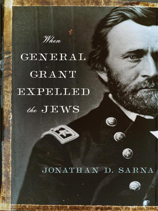 Title details for When General Grant Expelled the Jews by Jonathan D. Sarna - Available