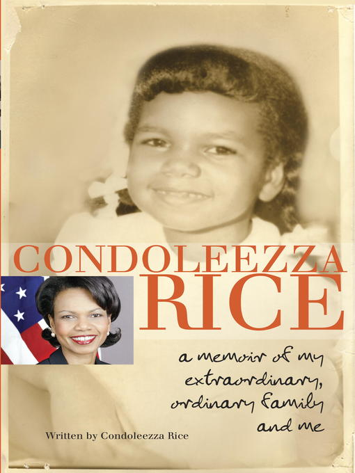 Title details for Condoleezza Rice by Condoleezza Rice - Available