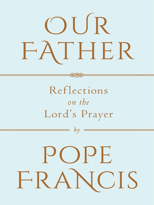 Title details for Our Father by Pope Francis - Available