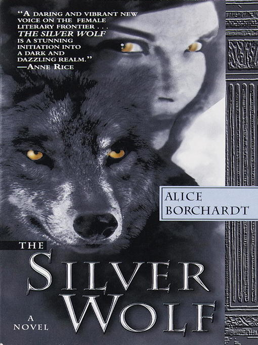 Title details for The Silver Wolf by Alice Borchardt - Available