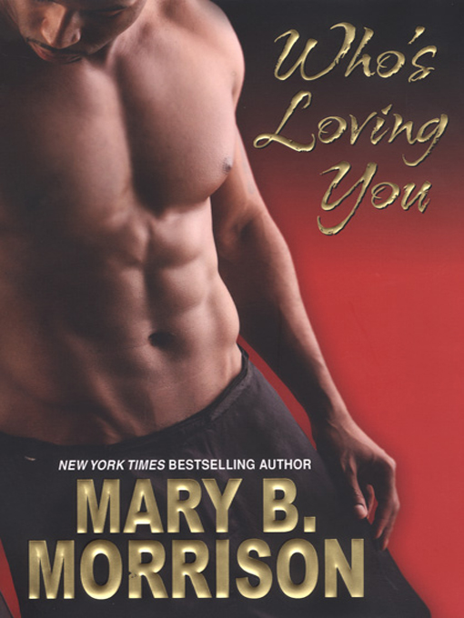Title details for Who's Loving You by Mary B. Morrison - Available