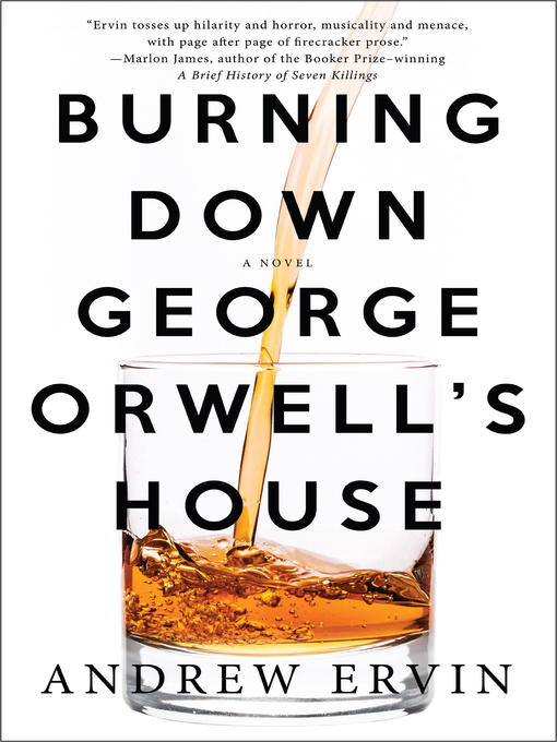 Title details for Burning Down George Orwell's House by Andrew Ervin - Available