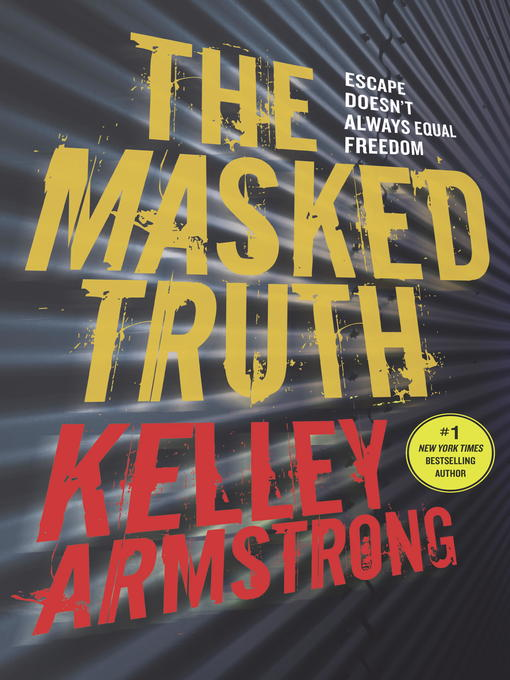Title details for The Masked Truth by Kelley Armstrong - Wait list