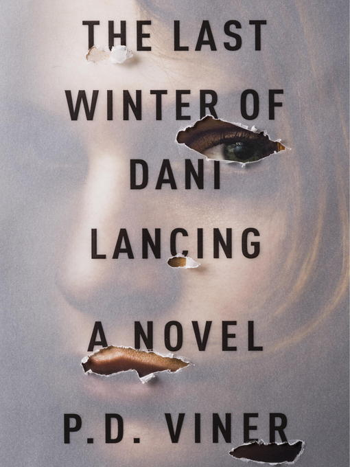 Title details for The Last Winter of Dani Lancing by P. D. Viner - Available