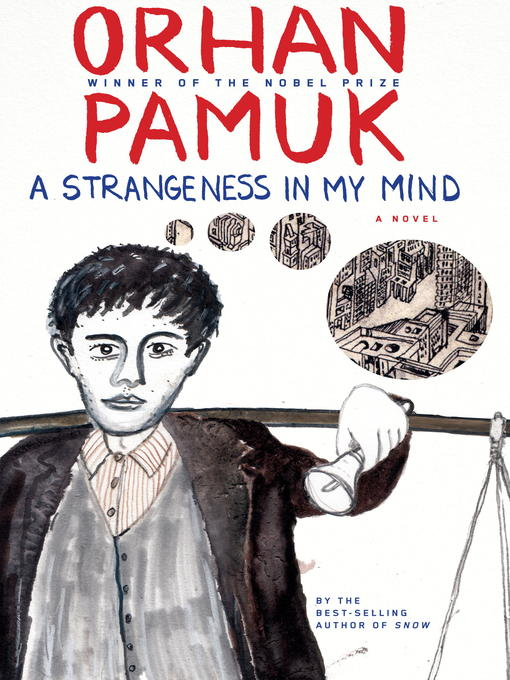 Title details for A Strangeness in My Mind by Orhan Pamuk - Available