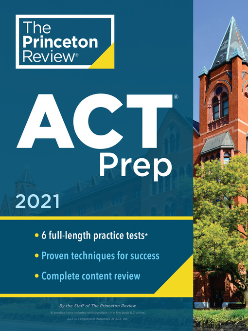 Princeton review act prep, 2021 [electronic resource] : 6 practice tests + content review + strategies.