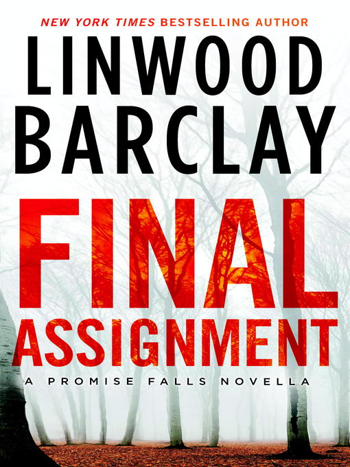 Title details for Final Assignment by Linwood Barclay - Wait list