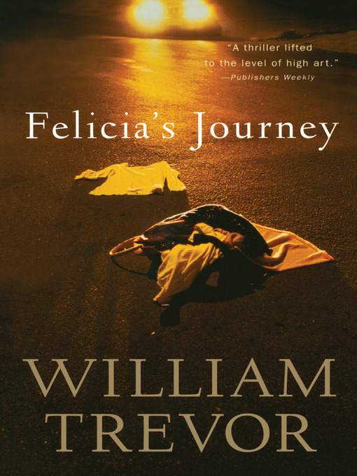 Title details for Felicia's Journey by William Trevor - Available