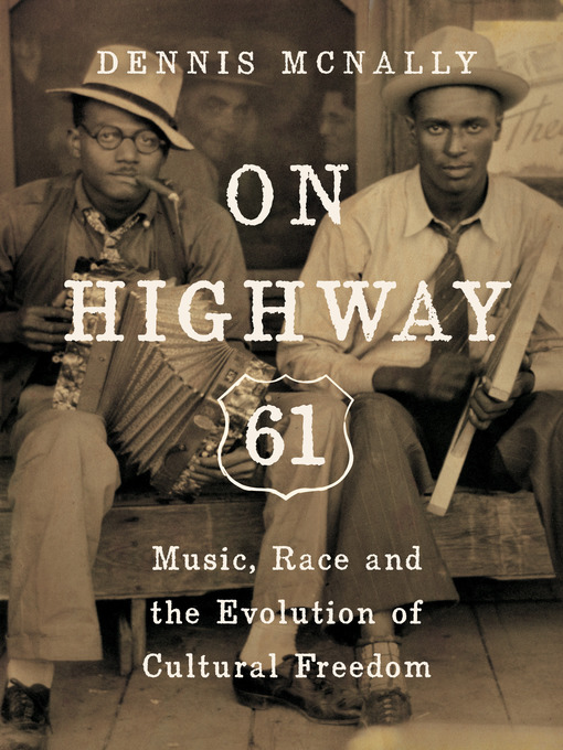 Title details for On Highway 61 by Dennis McNally - Available