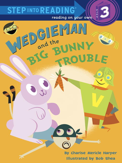 Title details for Wedgieman and the Big Bunny Trouble by Charise Mericle Harper - Available