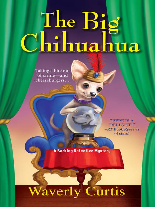Title details for The Big Chihuahua by Waverly Curtis - Available