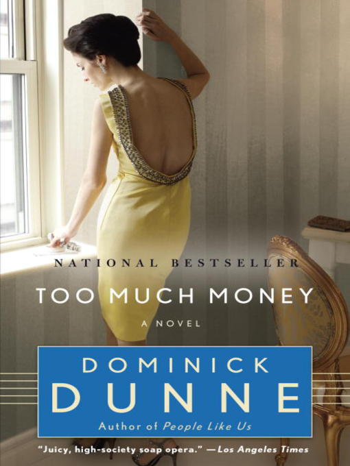 Title details for Too Much Money by Dominick Dunne - Available