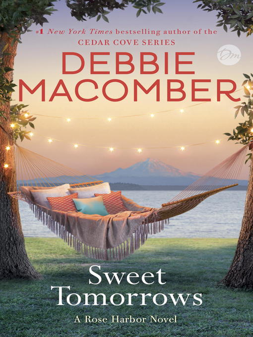 Title details for Sweet Tomorrows by Debbie Macomber - Wait list