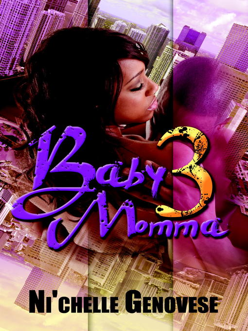 Title details for Baby Momma 3 by Ni'chelle Genovese - Available