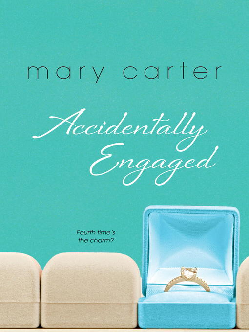 Title details for Accidentally Engaged by Mary Carter - Available