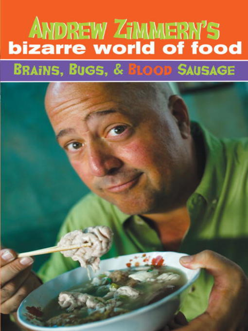 Title details for Andrew Zimmern's Bizarre World of Food by Andrew Zimmern - Available
