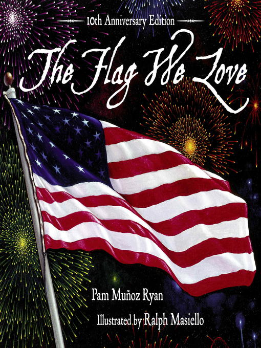 Title details for The Flag We Love by Pam Muñoz Ryan - Available