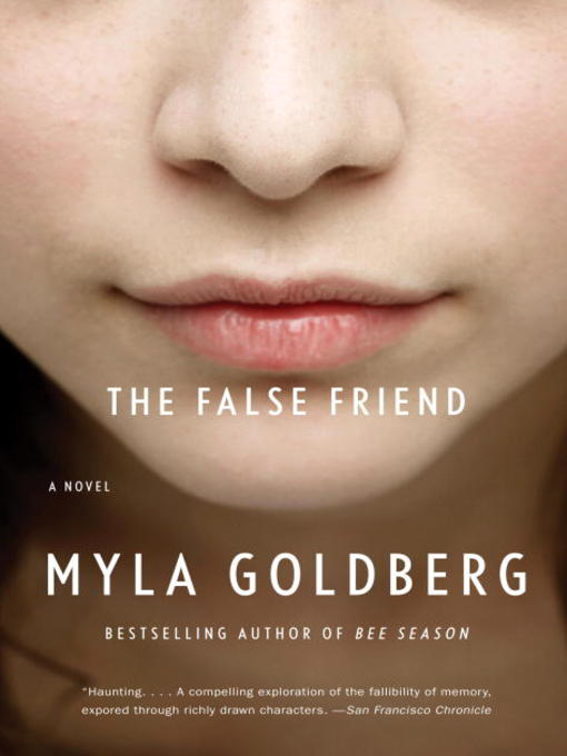 Title details for The False Friend by Myla Goldberg - Available