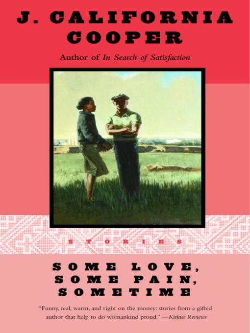 Title details for Some Love, Some Pain, Sometime by J. California Cooper - Available