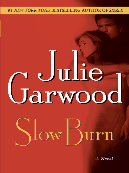 Title details for Slow Burn by Julie Garwood - Wait list