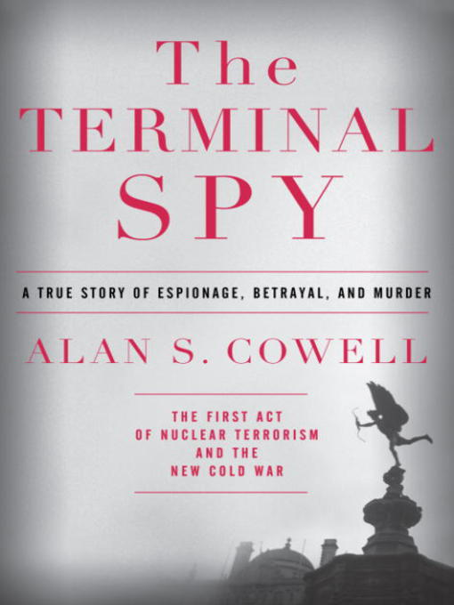 Title details for The Terminal Spy by Alan S. Cowell - Available