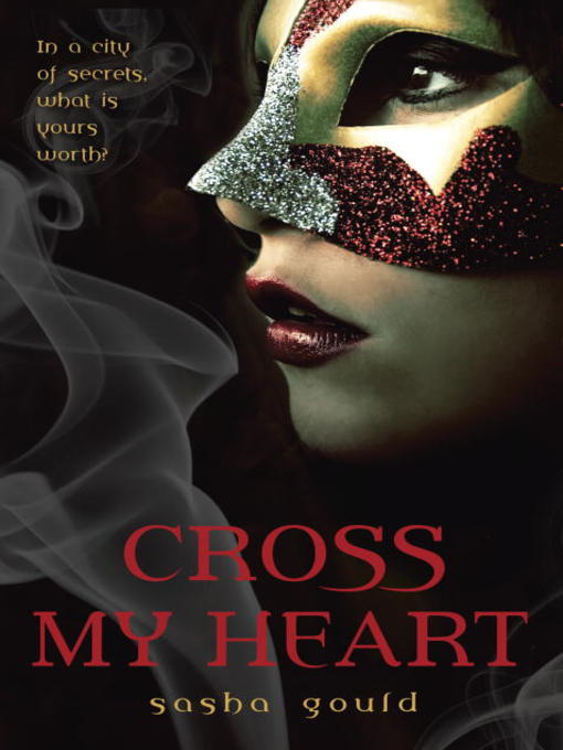 Title details for Cross My Heart by Sasha Gould - Available