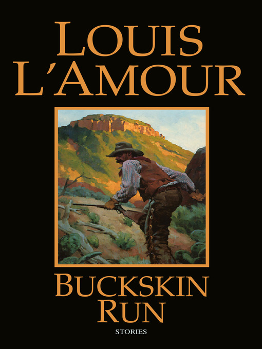 Title details for Buckskin Run by Louis L'Amour - Available