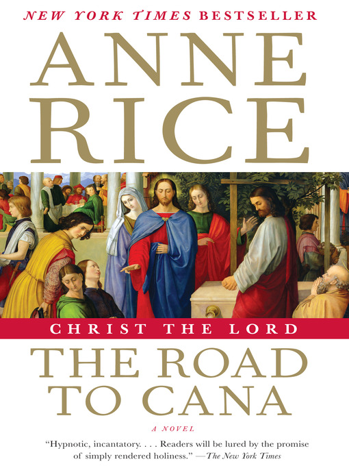 Title details for The Road to Cana by Anne Rice - Available