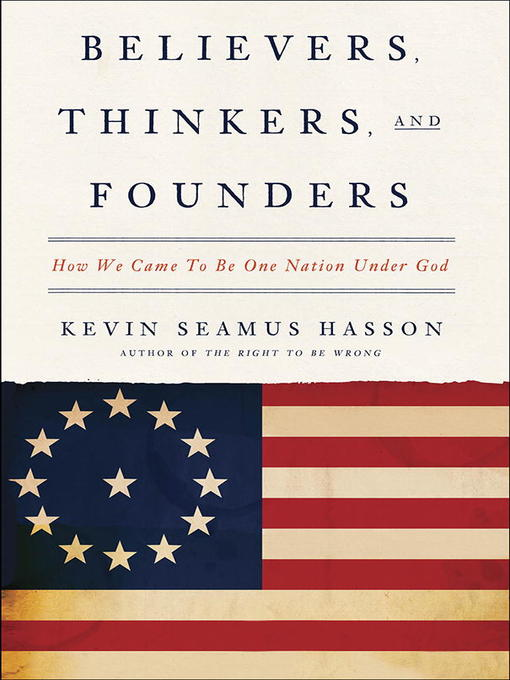 Title details for Believers, Thinkers, and Founders by Kevin Seamus Hasson - Available