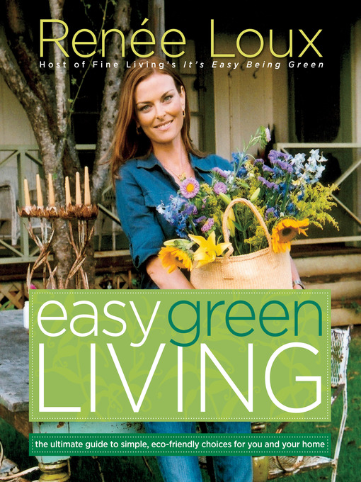 Title details for Easy Green Living by Renee Loux - Available