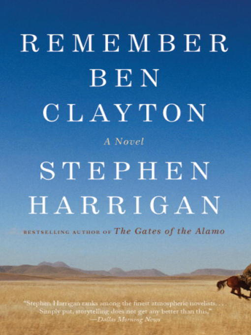 Title details for Remember Ben Clayton by Stephen Harrigan - Available