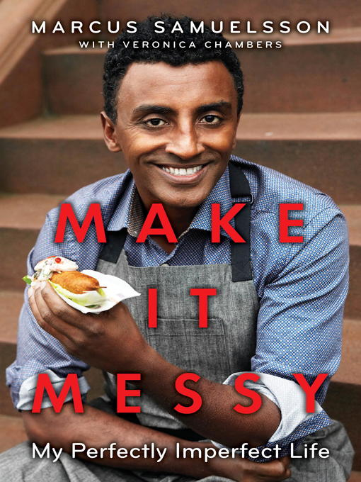Title details for Make It Messy by Marcus Samuelsson - Wait list