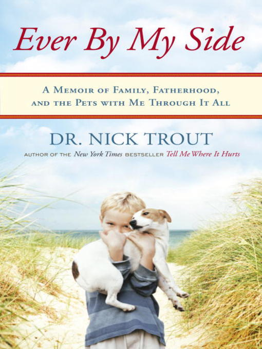 Title details for Ever by My Side by Nick Trout - Available