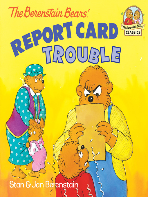 Title details for The Berenstain Bears' Report Card Trouble by Stan Berenstain - Available