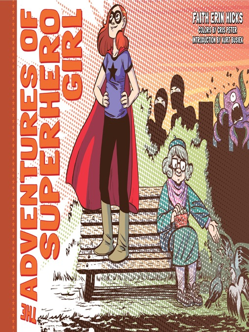 Title details for The Adventures of Superhero Girl by Faith Erin Hicks - Available