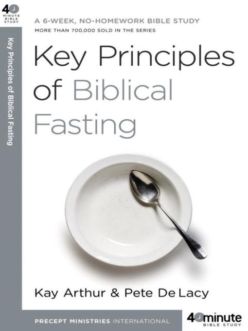 Title details for Key Principles of Biblical Fasting by Kay Arthur - Available