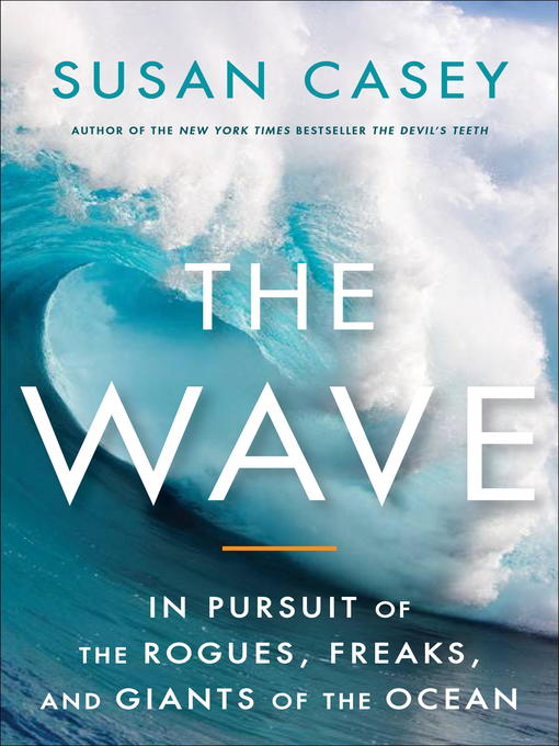 Title details for The Wave by Susan Casey - Available